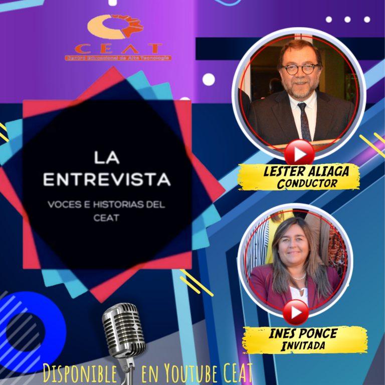 La Entrevista, Voces e Historias del CEAT Episodio #4: Inés Ponce (invitada)